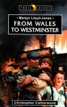 From Wales to Westminster - D M Lloyd Jones - Trailblazers