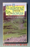 Walking with Jesus - Milestones in the Life of Christ