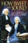 How Sweet the Sound - John Newton & William Cowper