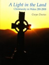 Light in the Land: Christianity in Wales 200-2000