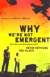 Why We are Not Emergent **