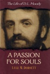 A Passion for Souls - D L Moody