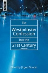 Westminster Confession into the 21st Century vol 1 - Mentor Series - SOLD OUT