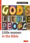 God's Little People: Little Women in the Bible