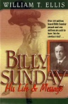 Billy Sunday - His Life & Message