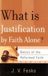 Basics of the Reformed Faith: What is Justification by Faith Alone  BORF