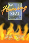 With Flaming Zeal - Eight Great Missionaries