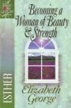 Becoming a Woman of Beauty & Strength: Esther (Study Guide)