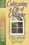 Cultivating a Life of Character: Judges & Ruth (Study Guide)