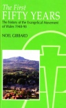 First Fifty Years: Evangelical Movement Wales 1948-98