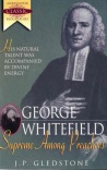 George Whitefield: Supreme Among Preachers