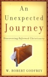 An Unexpected Journey - Discovering Reformed Christianity