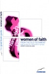 Women of Faith from the Old Testament - Good Book Guide