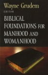 Biblical Foundations for Manhood and Womanhood