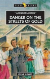Danger on Streets of Gold: Adoniram Judson - Trailblazers