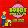 Little Lots - Bobby Boast-a-Lot