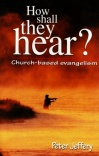 How Shall They Hear - Church Based Evangelism