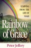 Rainbow of Grace - Learning from the life of Noah