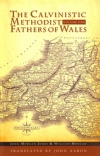 Calvinistic Methodist Fathers of Wales (2 vols)