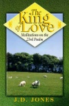 The King of Love: Meditations on the 23rd Psalm