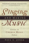 Singing and Making Music - Issues in Church Music