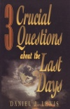 3 Crucial Questions about the Last Days