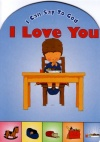 I can say to God - I Love You - Board Book