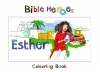Bible Heroes Colouring Book - Esther