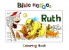 Bible Heroes Colouring Book - Ruth