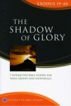 Matthias Media Study Guide - Shadow of the Glory: Exodus 19-49
