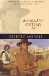 Gallant Outlaw: 1890, House of Winslow #15