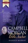 Campbell Morgan -  Bible Teacher