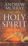 Andrew Murray on Holy Spirit