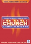 Early Church: Acts 1-12 - Geared for Growth Guide