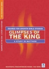 Geared for Growth - Glimpses of the King: Study on Matthew