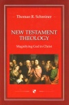 New Testament Theology - Magnifying God in Christ