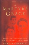 A Martyr's Grace - Stories of those who gave their all for Christ **