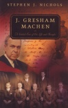 J Gresham Machen: Guided Tour of His Life & Thought
