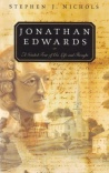 Jonathan Edwards: Guided Tour of His Life & Thought