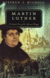 Martin Luther: Guided Tour of His Life & Thought