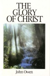 The Glory of Christ (Great Christian Classics)