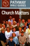 Church Matters: 1 Corinthians 1-7 - Pasthway Bible Guides