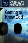 Getting to Know God: Exodus 1-20 - Pathway Bible Guides