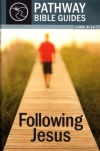 Following Jesus: Luke 9-12 - Pathway Bible Guides