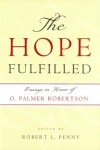 Hope Fulfilled: Essay in Honour of O Palmer Robertson