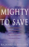 Mighty to Save, Discovering God's Grace in the Miracles of Jesus