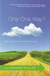 Only One Way ? - Reaffirming the Exclusive Truth Claims of Christ