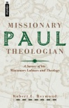 Paul Missionary Theologian - Mentor Series