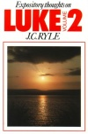 Expository Thoughts: Luke vol 2
