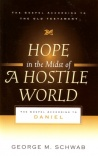 Hope in the Midst of a Hostile World, The Gospel According to Daniel